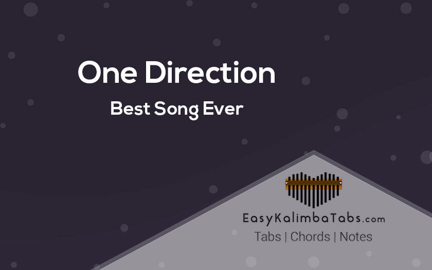 One Direction - Best Song Ever Kalimba Tabs and Chords