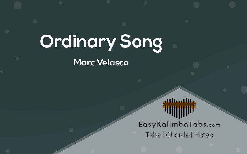 Ordinary Song Kalimba Tabs and Chords by Marc Velasco