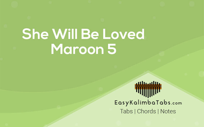 She Will Be Loved Kalimba Tabs and Chords
