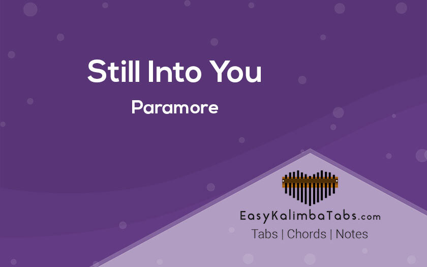 Still Into You Kalimba Tabs and Chords by Paramore