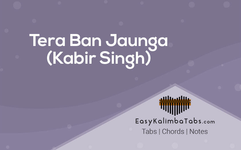 Tera Ban Jaunga Kalimba Tabs and Chords