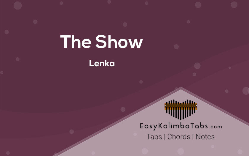 The Show Kalimba Tabs and Chords by Lenka