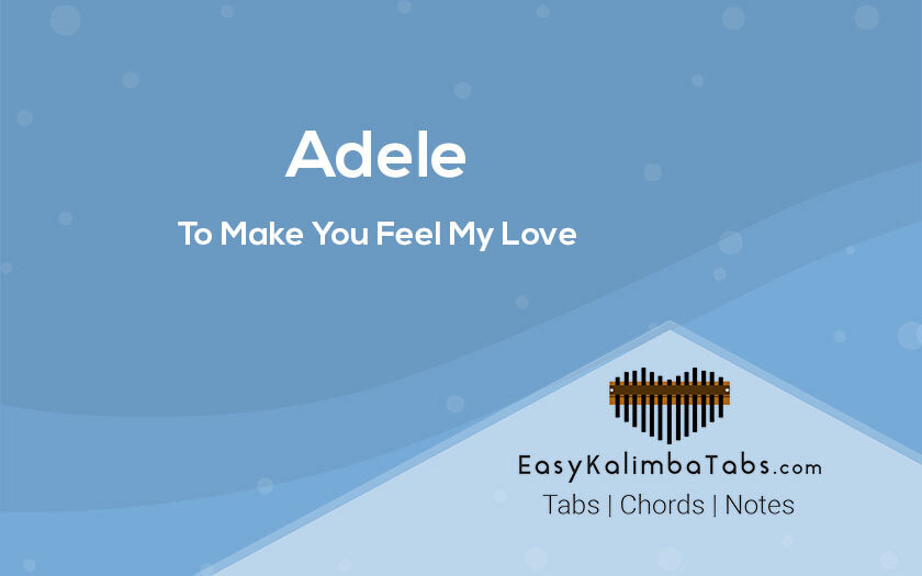 To Make You Feel My Love Kalimba Tabs and Chords
