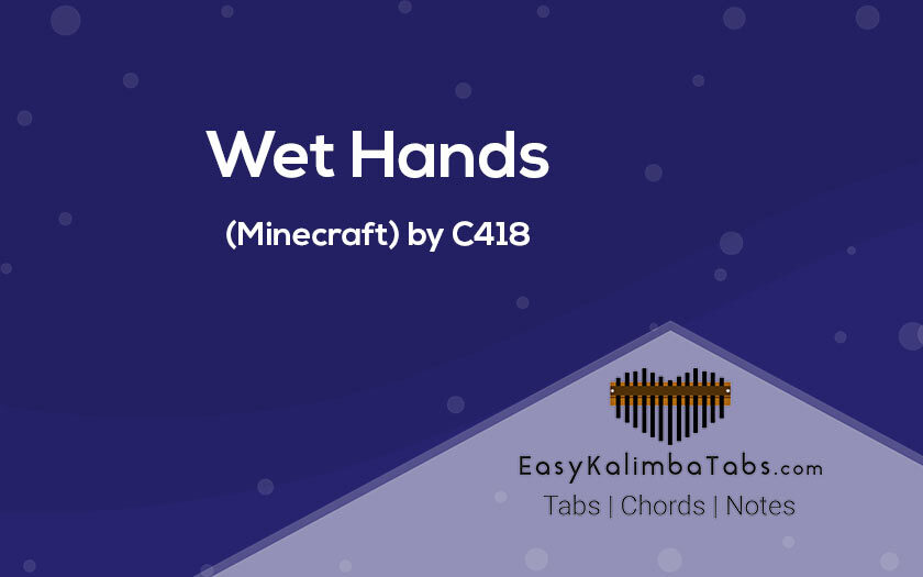 Wet Hands Kalimba Tabs and Chords