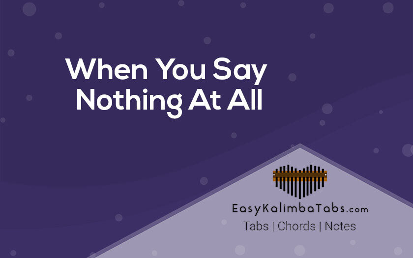 When You Say Nothing At All Kalimba Tabs and Chords
