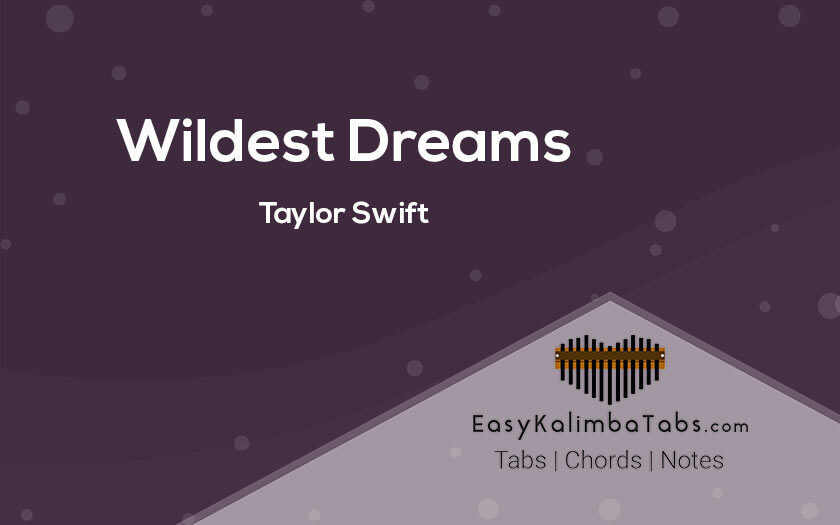 Wildest Dreams Kalimba Tabs and Chords