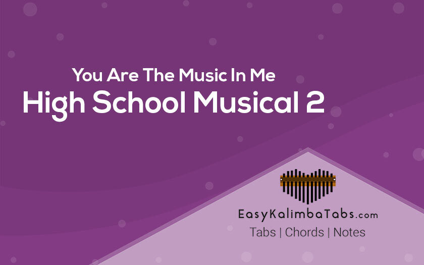 You Are The Music In Me Kalimba Tabs and Chords - High School Musical 2