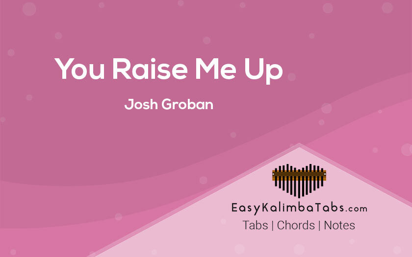 You Raise Me Up Kalimba Tabs and Chords by Josh Groban