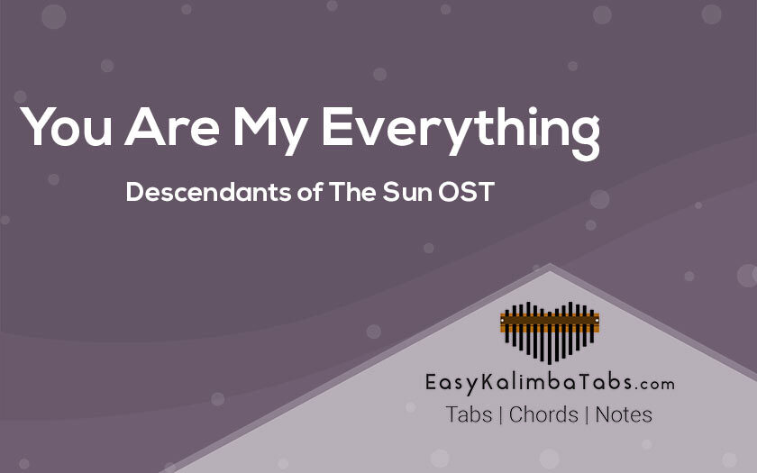 You are my Everything Kalimba Tabs and Chords