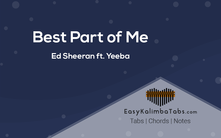 Best Part of Me Kalimba Tabs and Chords by Ed Sheeran