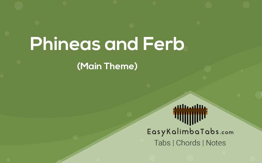 Phineas and Ferb Theme Kalimba Tabs and Chords