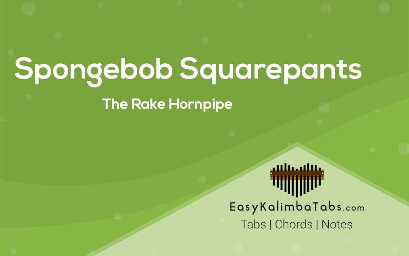 Spongebob Squarepants - The Rake Hornpipe Kalimba Tabs and Chords