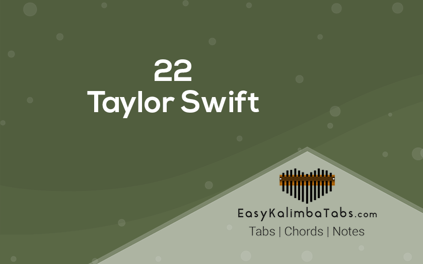 Taylor Swift - 22 Kalimba Tabs and Chords