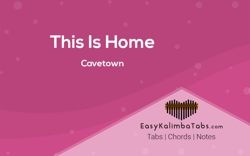 This Is Home Kalimba Tabs and Chords by Cavetown