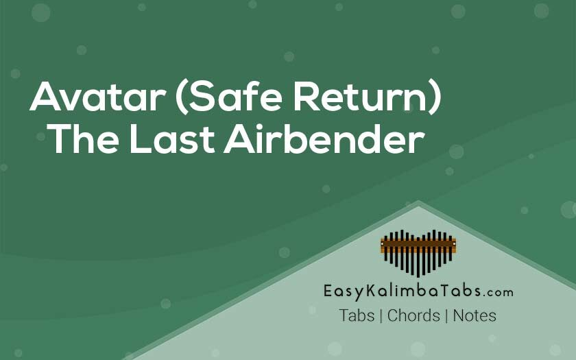 Avatar's Love (Safe Return) Kalimba Tabs & Chords – Avatar the Last Airbender