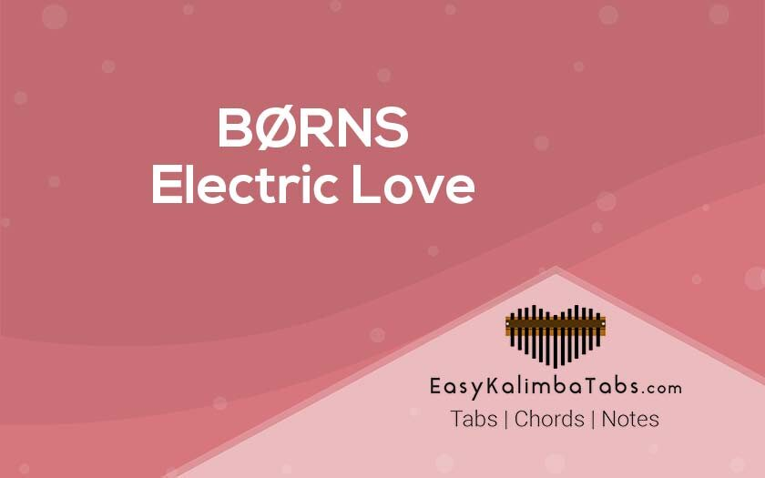BØRNS - Electric Love Kalimba Tabs and Chords