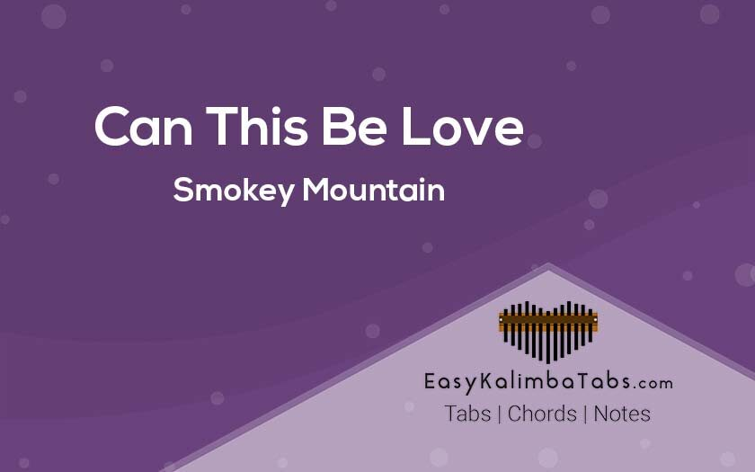 Can This Be Love Kalimba Tabs & Chords by Smokey Mountain