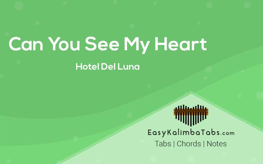 Can You See My Heart Kalimba Tabs and Chords from Hotel Del Luna