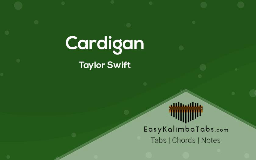 Cardigan Kalimba Tabs and Chords by Taylor Swift