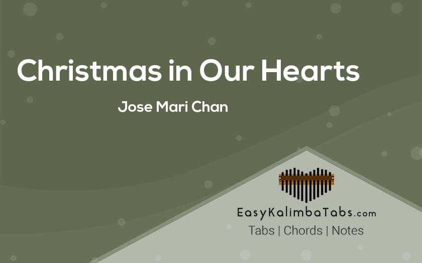 Christmas in Our Hearts Kalimba Tabs & Chords - Jose Mari Chan