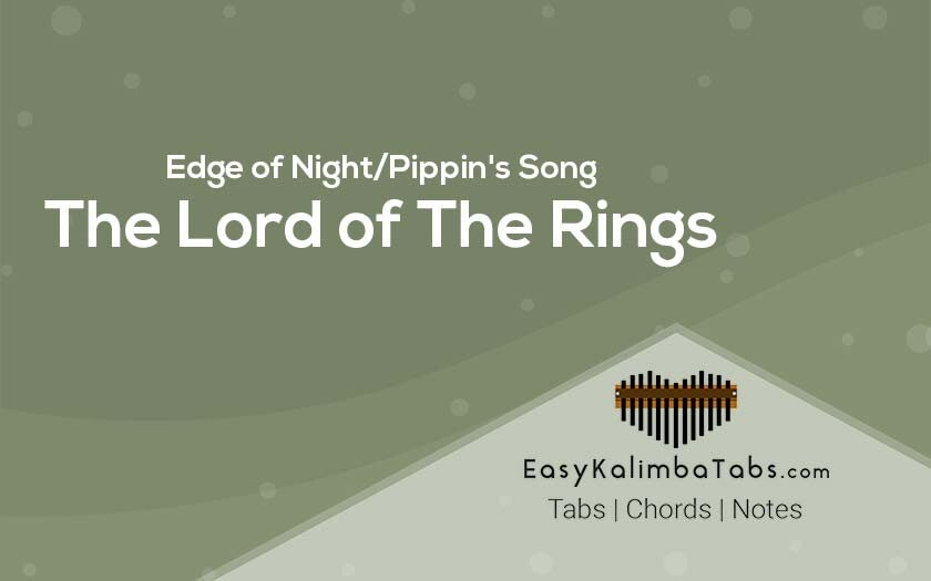 Edge of Night or Pippin's Song Kalimba Tabs and Chords