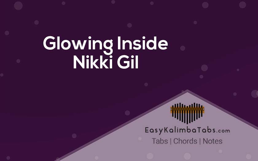 Glowing Inside Kalimba Tabs & Chords by Nikki Gil