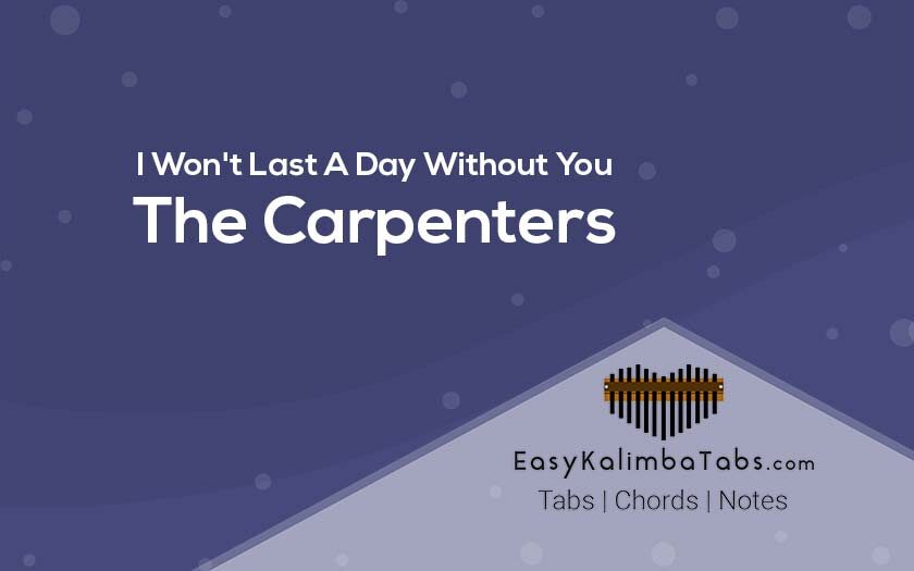 I Won't Last A Day Without You Kalimba Tabs & Chords - The Carpenters
