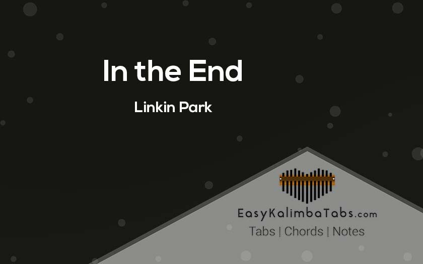 In the End Kalimba Tabs and Chords by Linkin Park
