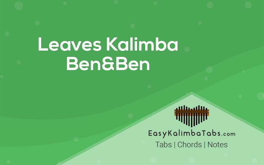 Leaves Kalimba Tabs & Chords by Ben&Ben