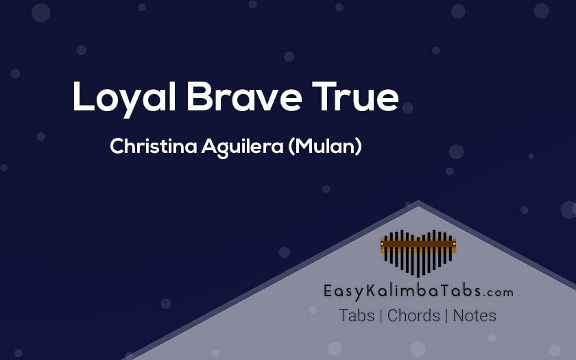 Loyal Brave True Kalimba Tabs & Chords - Christina Aguilera (Mulan)