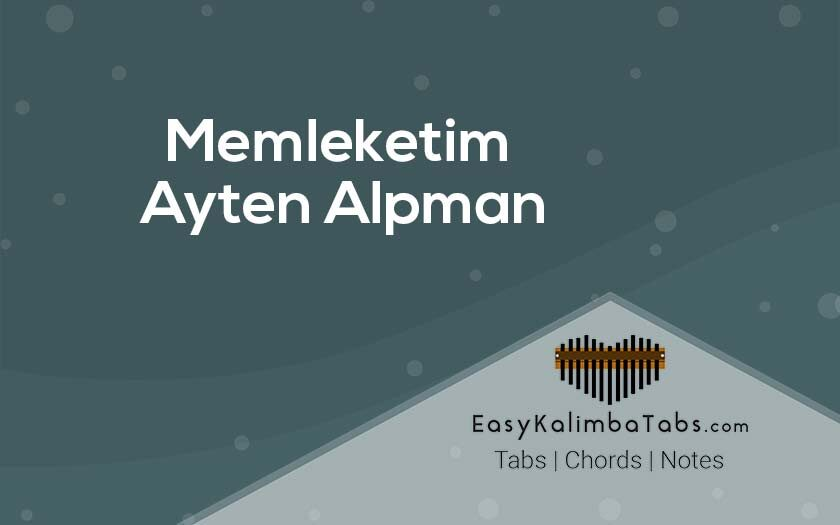 Memleketim Kalimba Tabs and Chords by Ayten Alpman