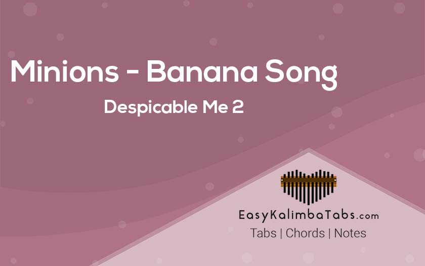 Minions Kalimba Tabs & Chords of Banana Song from Despicable Me 2