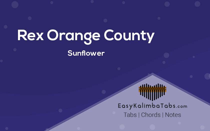 Rex Orange County - Sunflower Kalimba Tabs & Chords