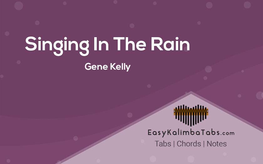 Singing In The Rain Kalimba Tabs & Chords By Gene Kelly