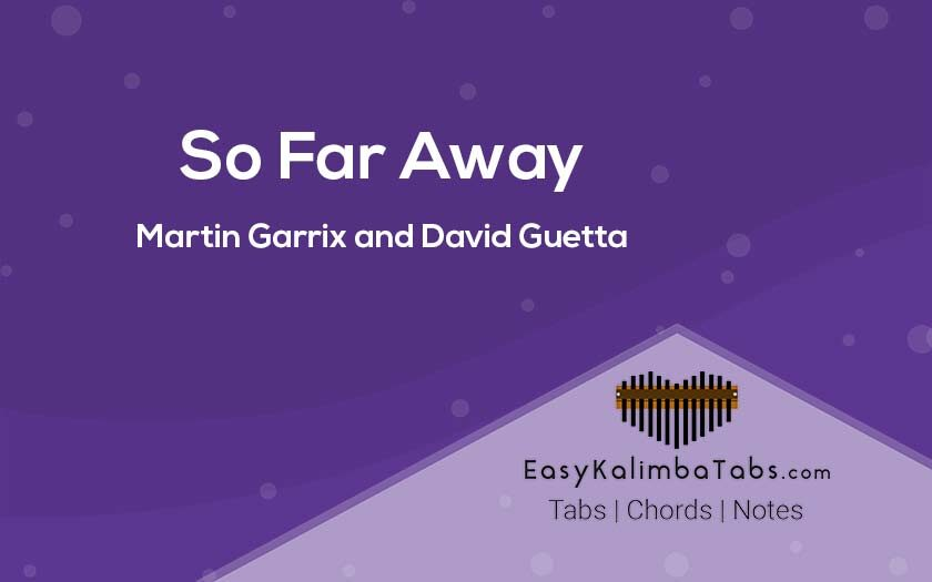 So Far Away Kalimba Tabs & Chords - Martin Garrix and David Guetta