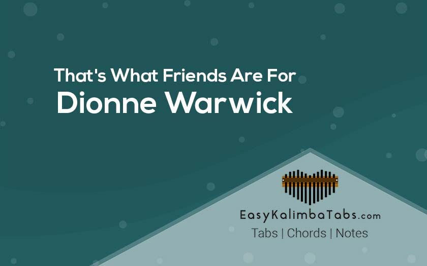 That's What Friends Are For Kalimba Tabs & Chords by Dionne Warwick