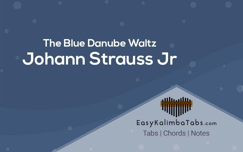 The Blue Danube Waltz Kalimba Tabs & Chords - Johann Strauss Jr