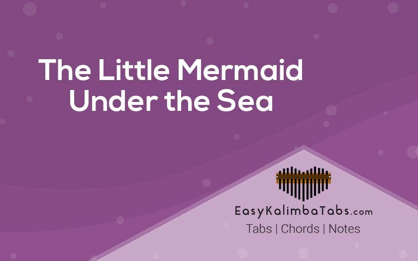 The Little Mermaid - Under the Sea Kalimba Tabs and Chords