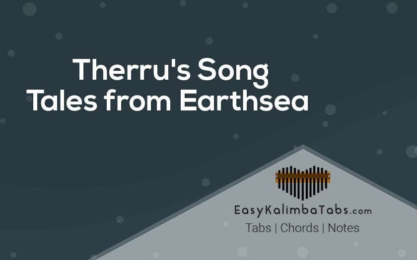 Therru's Song - Tales from Earthsea Kalimba Tabs and Chords