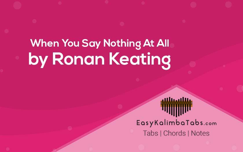 When You Say Nothing At All Kalimba Tabs and Chords by Ronan Keating